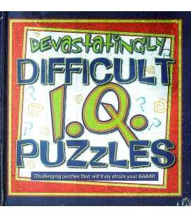 Devastatingly Difficult I.Q. Puzzles