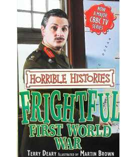 Frightful First World War (Horrible Histories)
