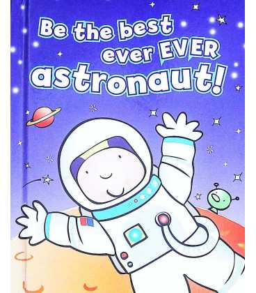 Be the Best Ever Ever Astronaut!