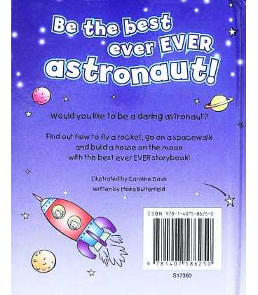Be the Best Ever Ever Astronaut! Back Cover