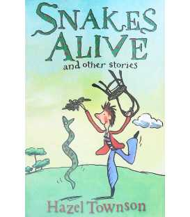 Snakes Alive and Other Stories