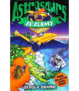 Deadly Drama! (Astrosaurs Academy)