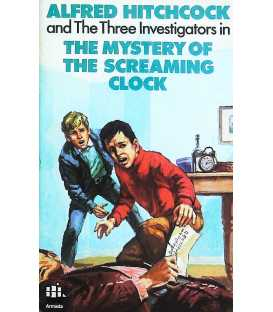 The Mystery of the Screaming Clock (Alfred Hitchcock and The Three Investigators Series)
