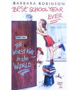 The Worst Kids in the World (Best School Year Ever)