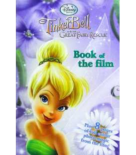 Tinker Bell and the Great Fairy Rescue (Book of the Film)