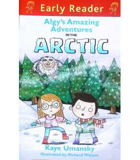 Algy's Amazing Adventures in the Arctic (Early Reader)