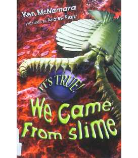 It's True! We Came from Slime