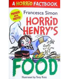 Horrid Henry's Food (A Horrid Factbook)