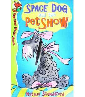Space Dog and the Pet Show (Red Fox Read Alone)