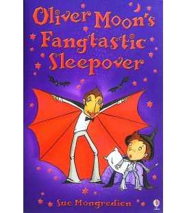 Oliver Moon's Fangtastic Sleepover