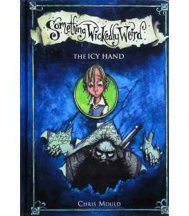 The Icy Hand (Something Wickedly Weird)