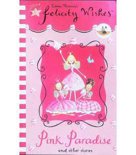 Pink Paradise and Other Stories (Felicity Wishes)