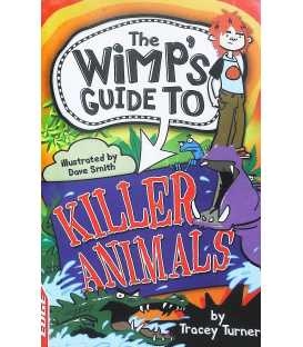 The Wimp's Guide to Killer Animals
