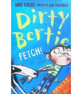 Dirty Bertie Fetch!