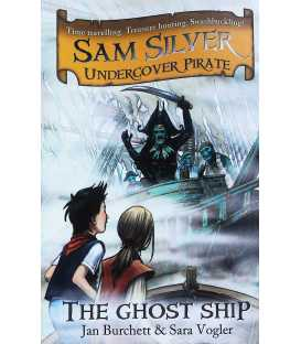 The Ghost Ship (Sam Silver Undercover Pirate)