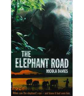 The Elephant Road (Heroes of the Wild)