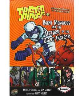 Agent Mongoose and the Attack of the Giant Insects (Twisted Journeys #15)