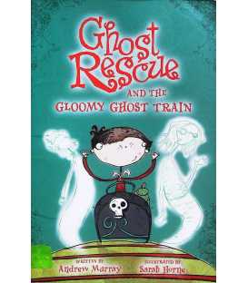 Ghost Rescue and the Gloomy Ghost Train