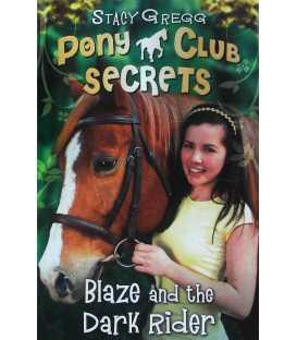Blaze and the Dark Rider (Pony Club Secrets)