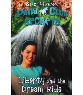 Liberty and the Dream Ride (Pony Club Secrets)