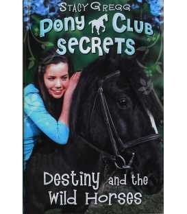 Destiny and the Wild Horses (Pony Club Secrets)