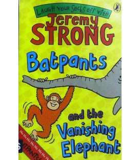 Batpants And the Vanishing Elephant