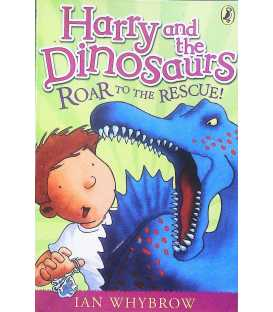 Roar to the Rescue! (Harry and the Dinosaurs)