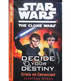 Crisis on Coruscant (Star Wars : The Clone Wars Decide Your Destiny)