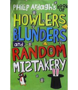 Howlers, Blunders and Random Mistakery