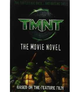 Teenage Mutant Ninja Turtles (The Movie Novel)