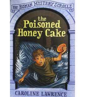 The Poisoned Honey Cake (The Roman Mystery Scrolls)