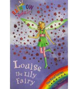Louise the Lily Fairy (Rainbow Magic : The Petal Fairies)
