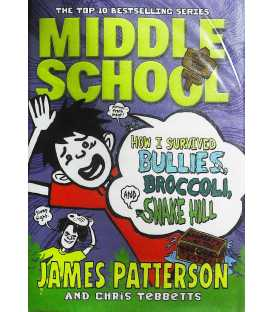 How I Survived Bullies, Broccoli, and Snake Hill (Middle School)
