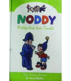 Noddy Gets Into Trouble (The Classic Stories)