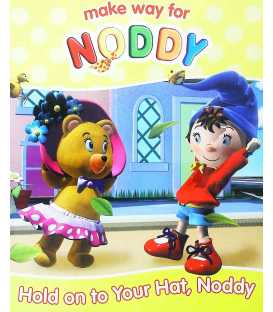 Hold on to Your Hat, Noddy!