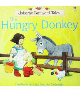 Farmyard Tales: The Hungry Donkey
