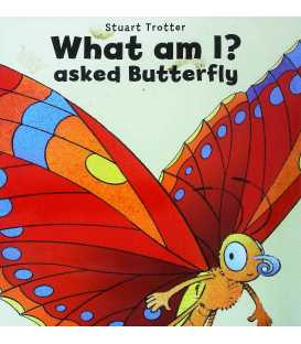 What Am I? Asked Butterfly
