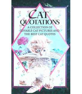 Cat Quotations: A Collection of Lovable Cat Pictures and the Best Cat Quotes