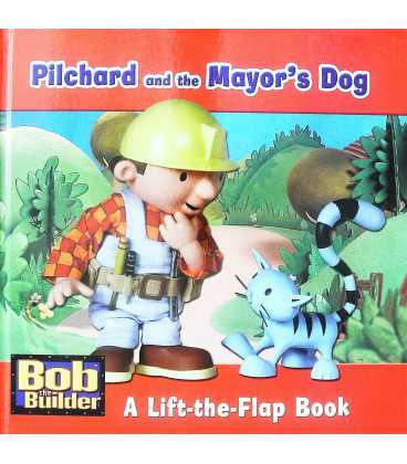 Pilchard and the Mayor's Dog: A Lift-the-flap Book (Bob the Builder)