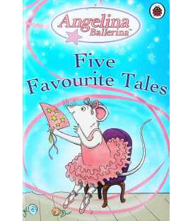 Angelina Ballerina: Five Favourite Tales