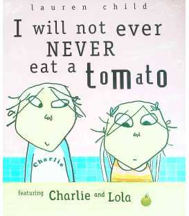 I Will Not Ever, Never Eat a Tomato