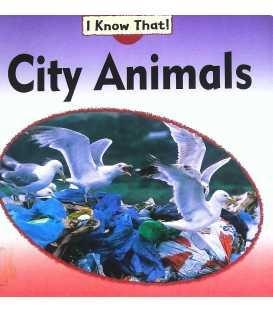 City Animals (I Know That)