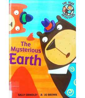 The Mysterious Earth (Bear Detectives)