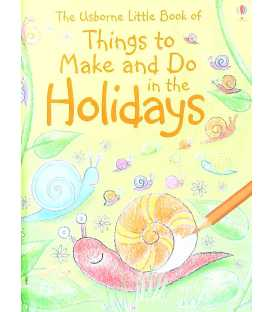 Things to Make and do in the Holidays