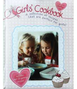 Girls' Cookbook: A Selection of Recipes That Are Perfect for Girls!