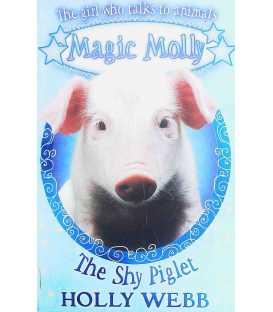 The Shy Piglet (Magic Molly)