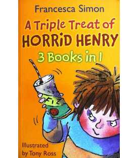 A Triple Treat of Horrid Henry, 3 Books in 1