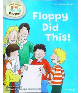 Read with Biff, Chip, and Kipper: First Stories, Level 1:Floppy Did This!