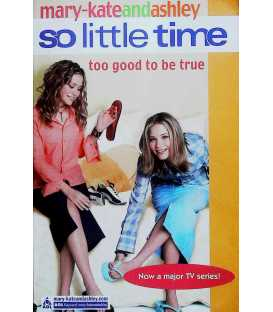 Too Good to be True (So Little Time)