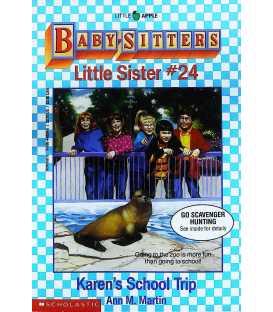 Karen's School Trip (Baby-Sitters Little Sister, No. 24)
